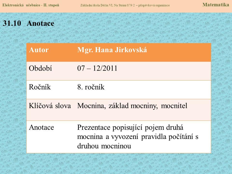 31.10 Anotace Autor Mgr. Hana Jirkovská Období 07 – 12/2011 Ročník