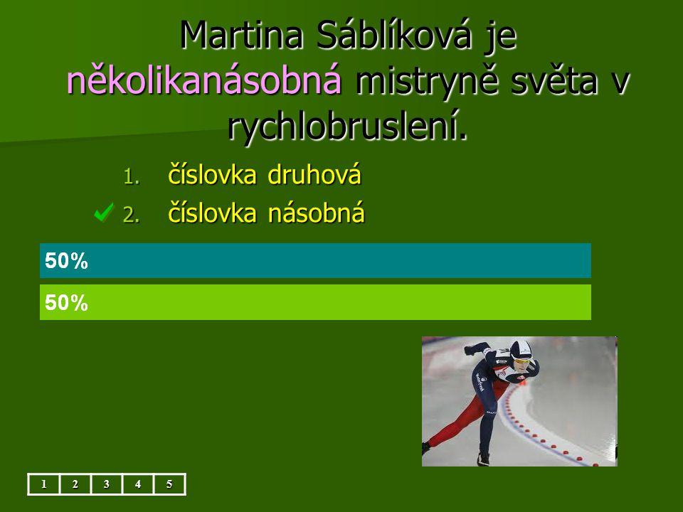 Martina Sáblíková je několikanásobná mistryně světa v rychlobruslení.