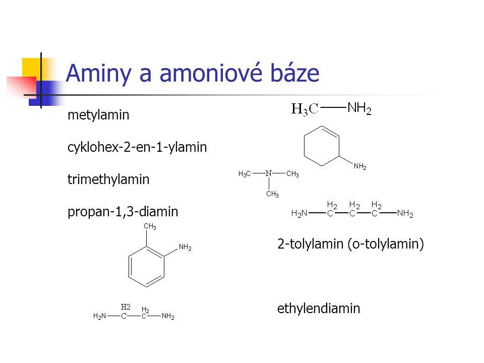 Aminy a amoniové báze metylamin cyklohex-2-en-1-ylamin trimethylamin