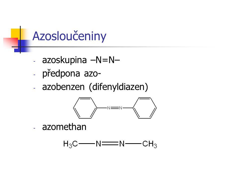 Azosloučeniny azoskupina –N=N– předpona azo- azobenzen (difenyldiazen)