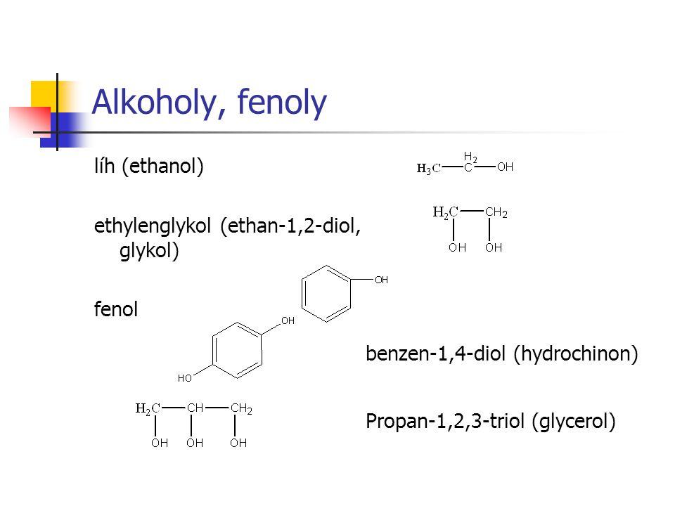 Alkoholy, fenoly líh (ethanol) ethylenglykol (ethan-1,2-diol, glykol)