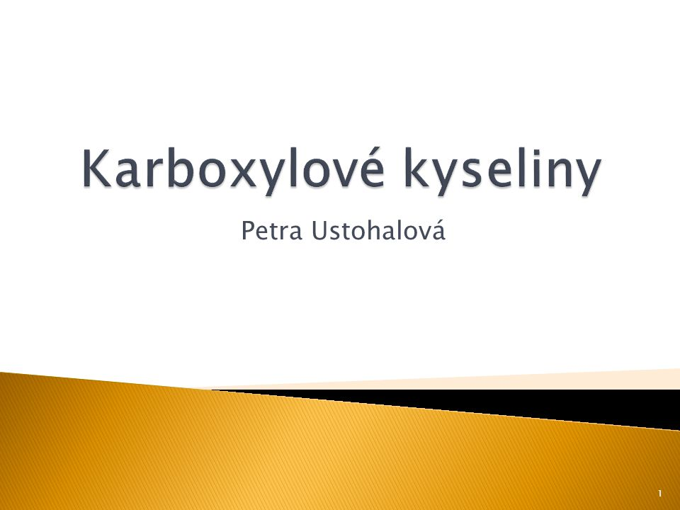 Karboxylové kyseliny Petra Ustohalová
