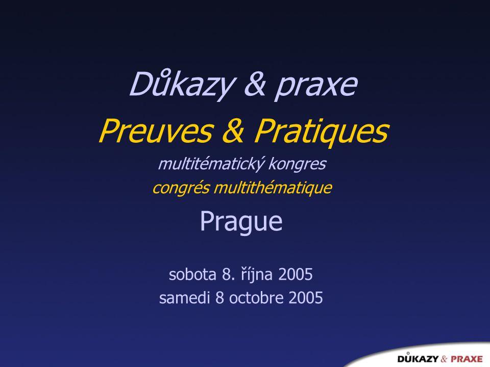 Důkazy & praxe Preuves & Pratiques Prague multitématický kongres