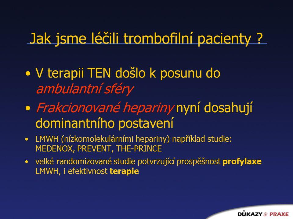 Jak jsme léčili trombofilní pacienty