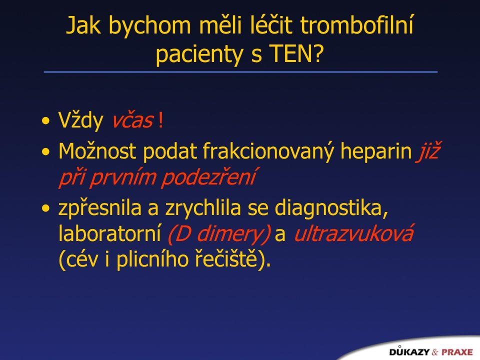 Jak bychom měli léčit trombofilní pacienty s TEN