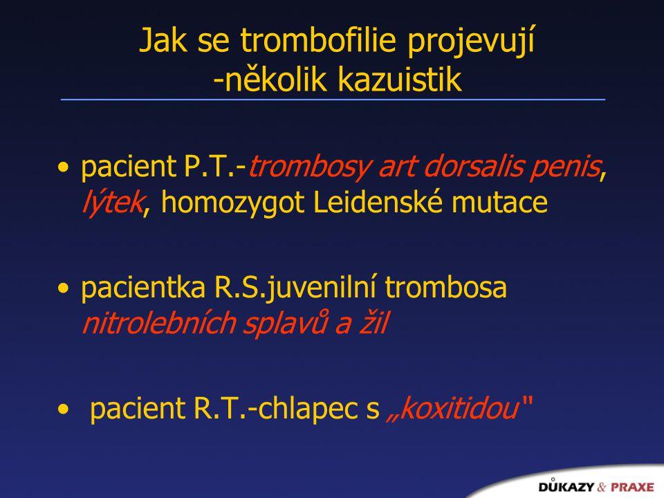 Jak se trombofilie projevují -několik kazuistik