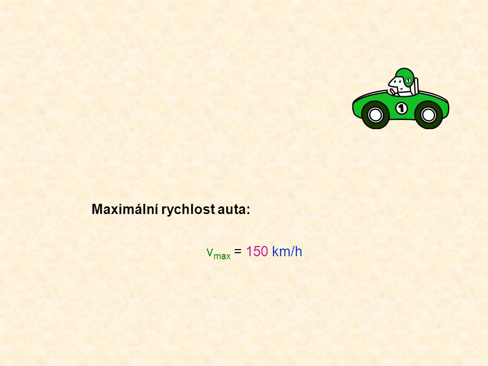Maximální rychlost auta: