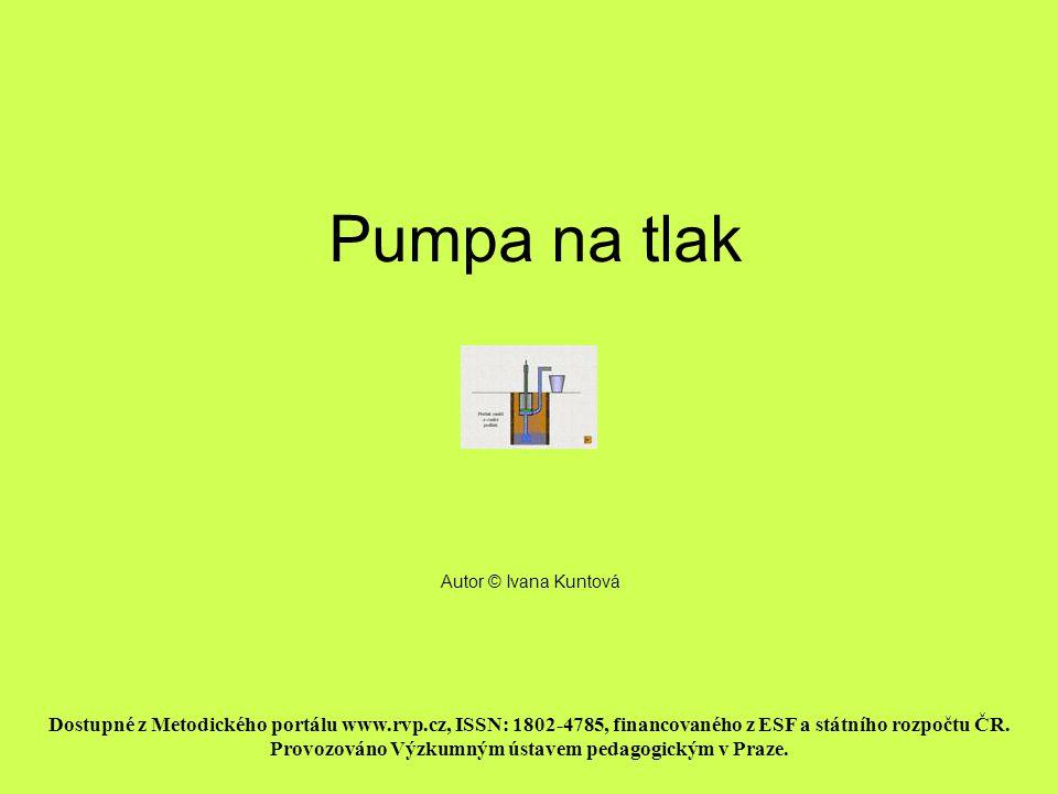 Pumpa na tlak Doba prezentace – cca 5 min. Pomocí stisknutí tlačítka OPAKOVAT je možné cyklické opakování děje sledovat libovolně dlouho.