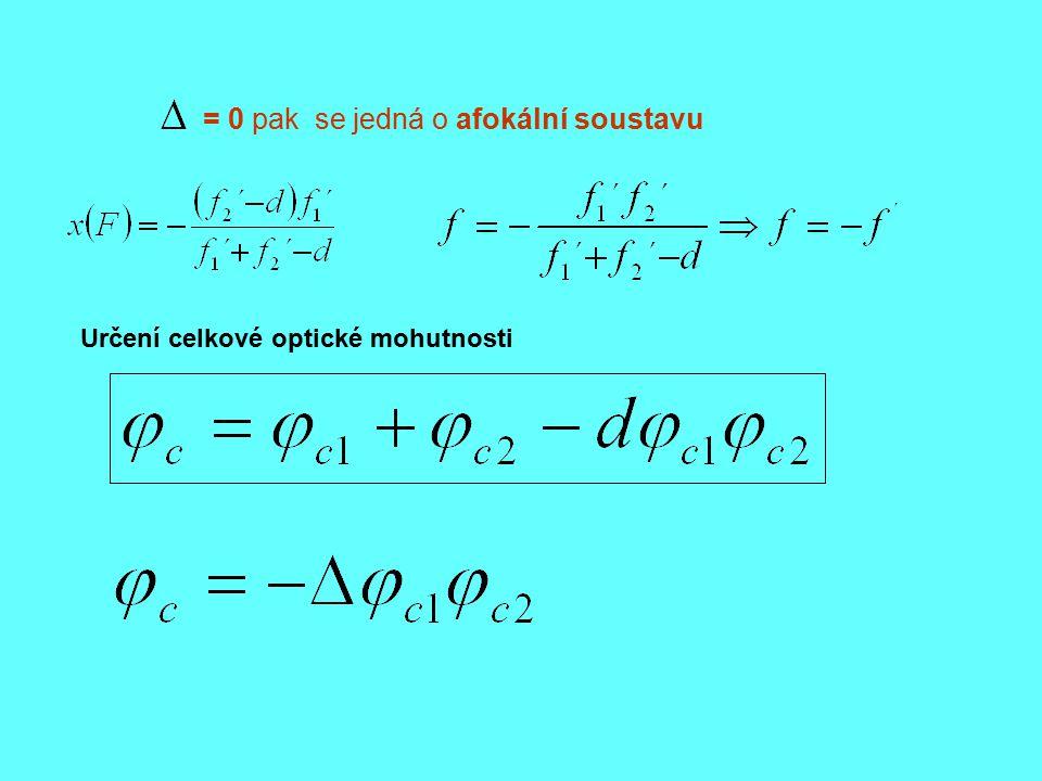 = 0 pak se jedná o afokální soustavu