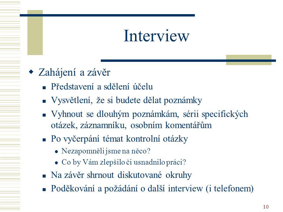 Interview Zahájení a závěr Představení a sdělení účelu