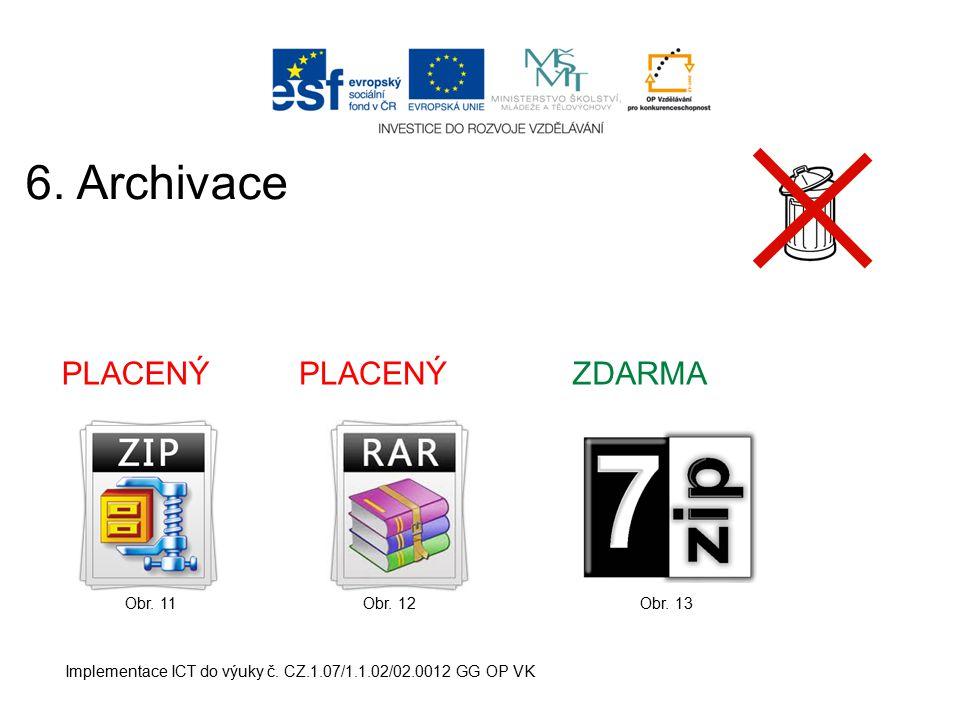 6. Archivace PLACENÝ PLACENÝ ZDARMA Obr. 11 Obr. 12 Obr. 13
