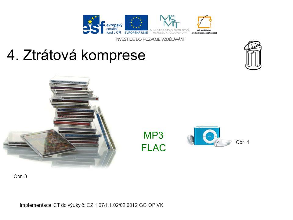 4. Ztrátová komprese MP3 FLAC Obr. 4 Obr. 3