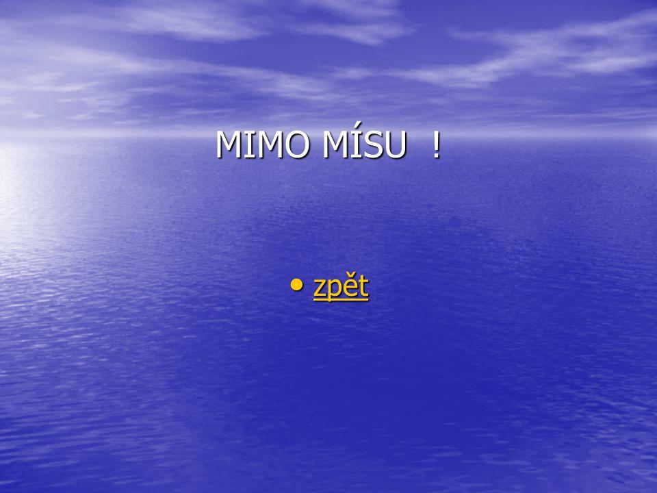 MIMO MÍSU ! zpět