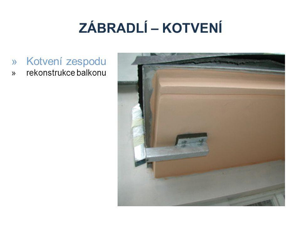 Zábradlí – kotvení Kotvení zespodu rekonstrukce balkonu