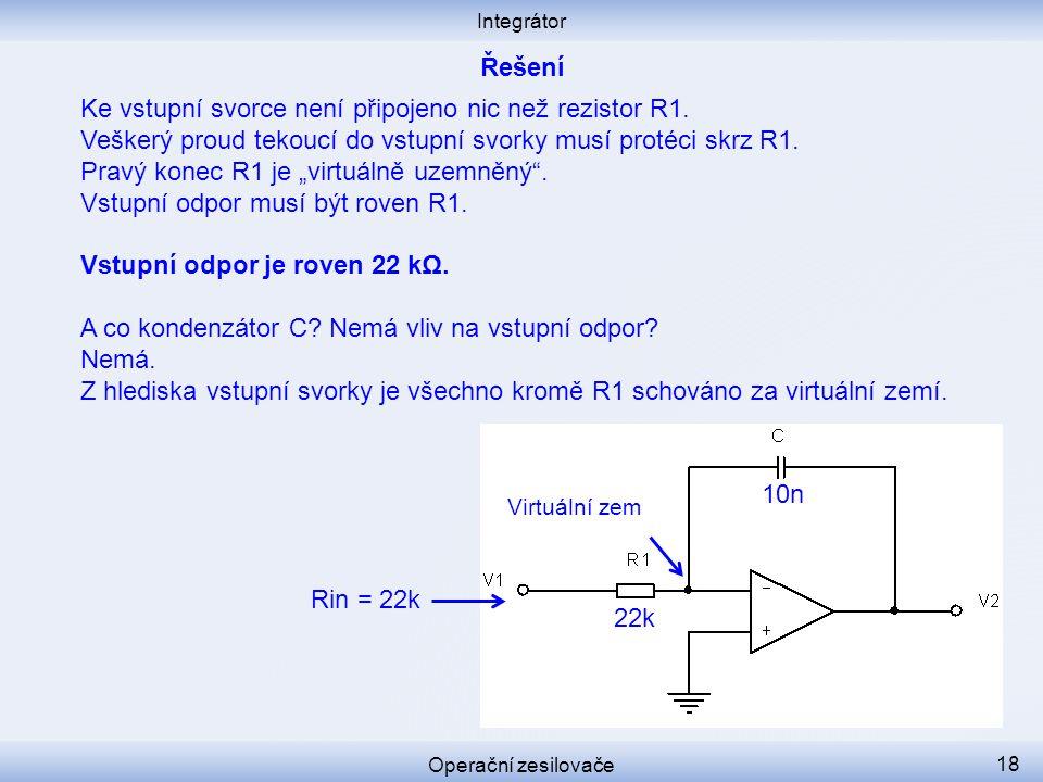 Ke vstupní svorce není připojeno nic než rezistor R1.