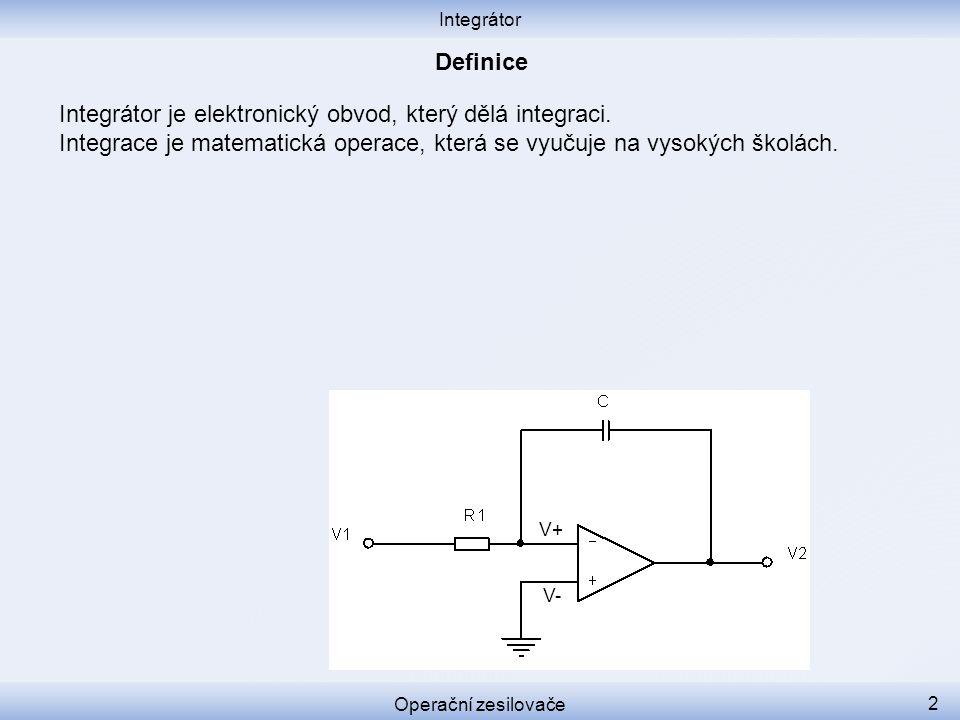 Integrátor je elektronický obvod, který dělá integraci.