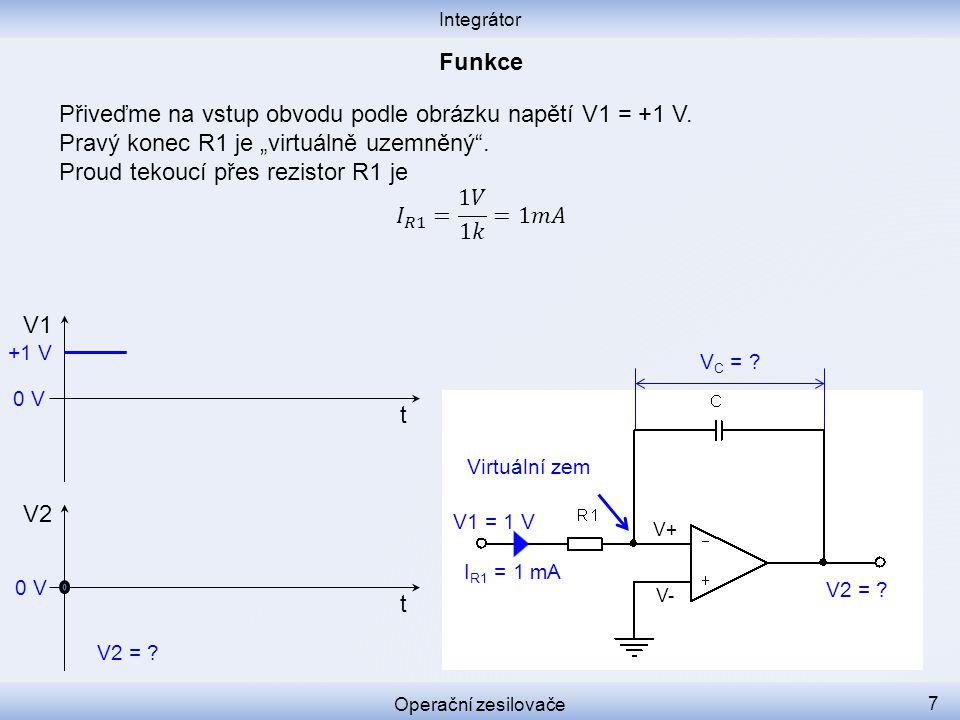 Přiveďme na vstup obvodu podle obrázku napětí V1 = +1 V.