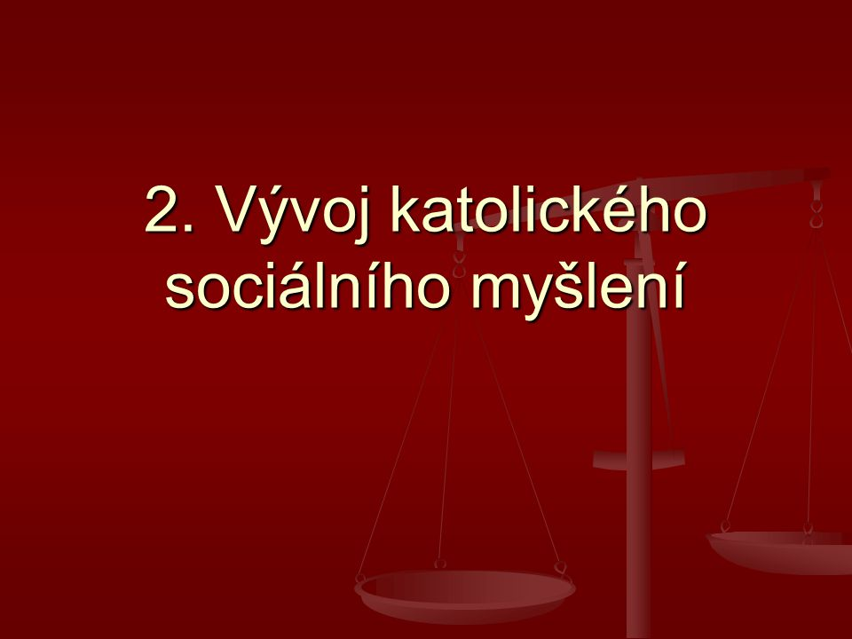 2. Vývoj katolického sociálního myšlení