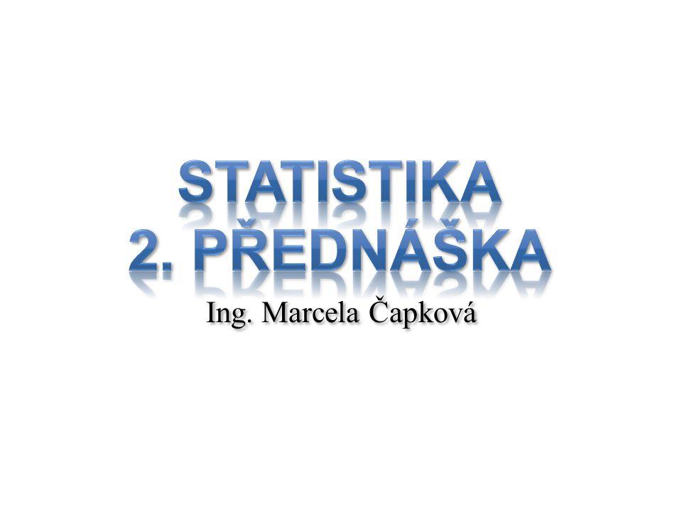 Statistika 2. přednáška Ing. Marcela Čapková