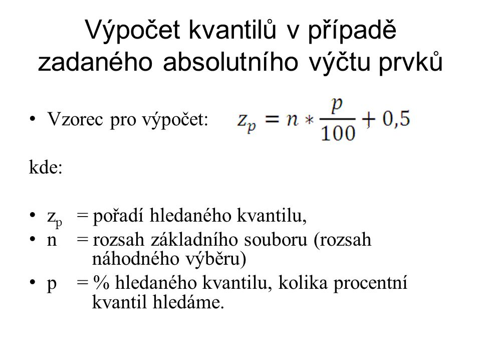 Výpočet kvantilů v případě zadaného absolutního výčtu prvků