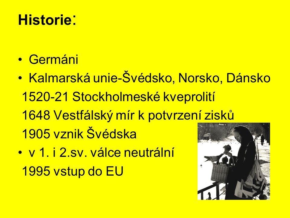 Historie: Germáni Kalmarská unie-Švédsko, Norsko, Dánsko