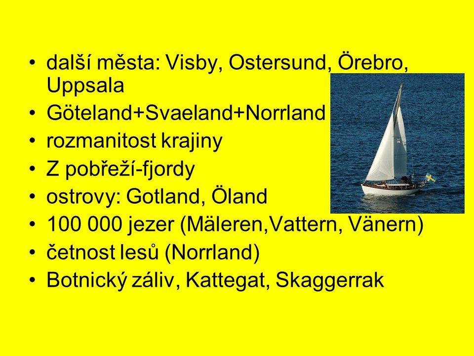 další města: Visby, Ostersund, Örebro, Uppsala