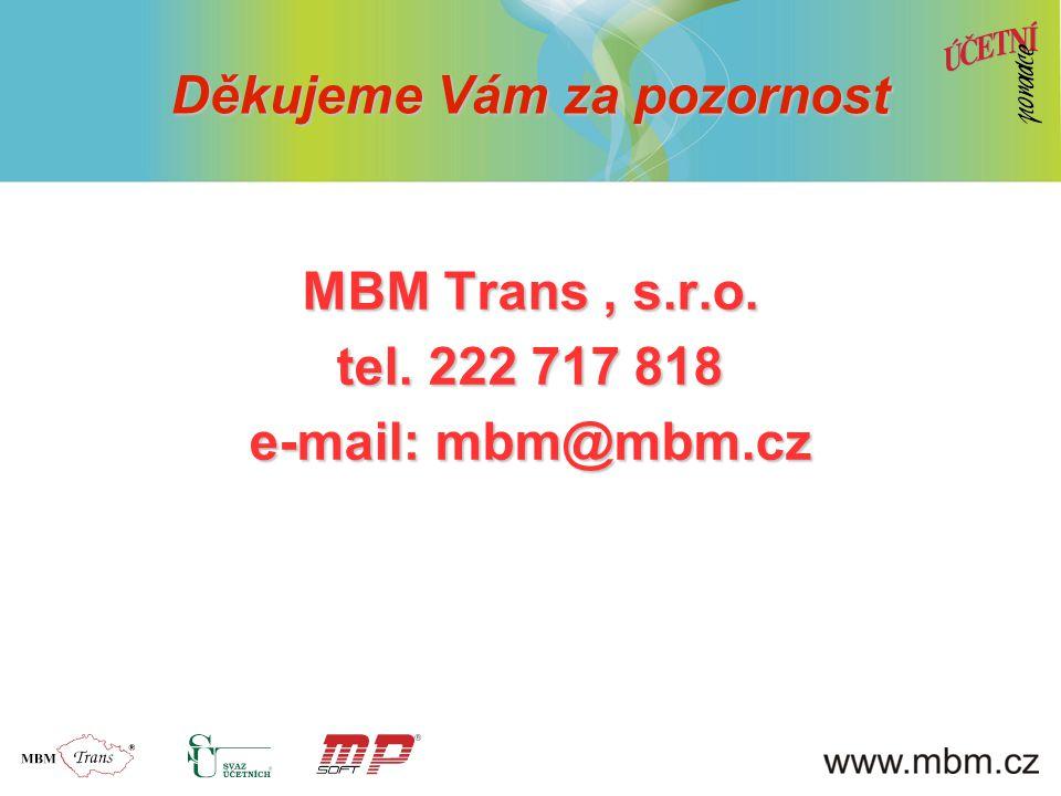 MBM Trans , s.r.o. tel. 222 717 818 e-mail: mbm@mbm.cz