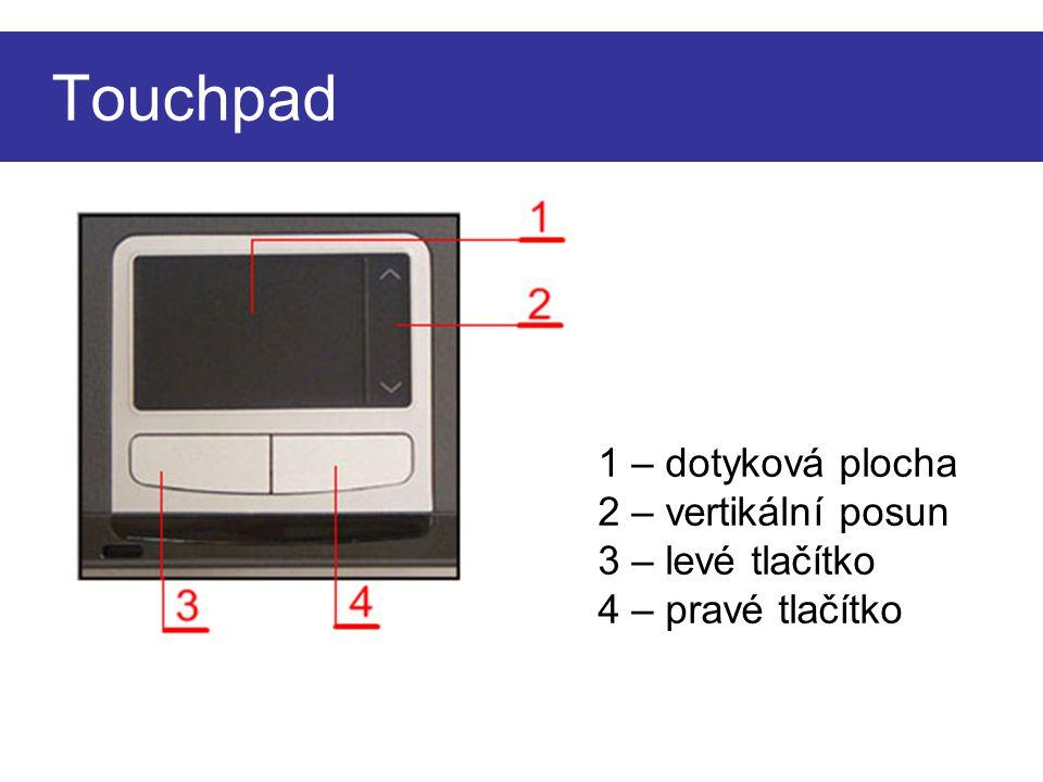 Touchpad 1 – dotyková plocha 2 – vertikální posun 3 – levé tlačítko