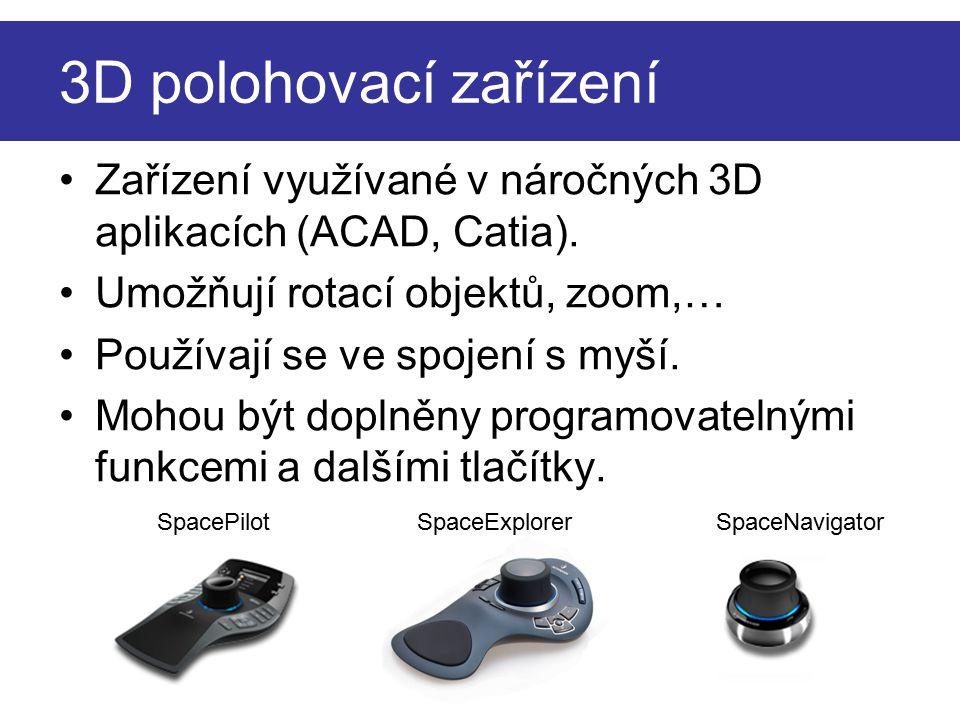3D polohovací zařízení Zařízení využívané v náročných 3D aplikacích (ACAD, Catia). Umožňují rotací objektů, zoom,…