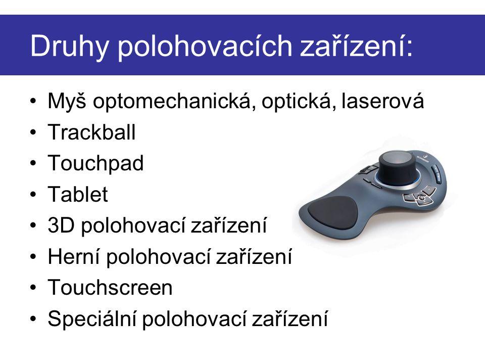Druhy polohovacích zařízení: