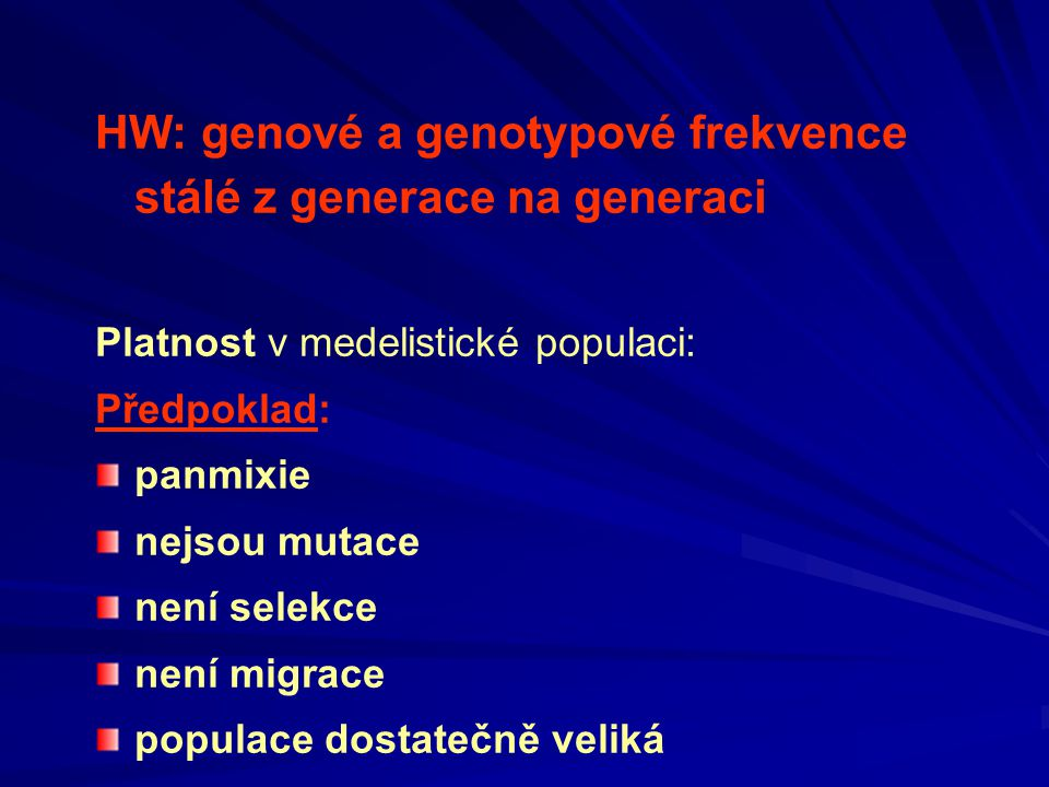 HW: genové a genotypové frekvence stálé z generace na generaci