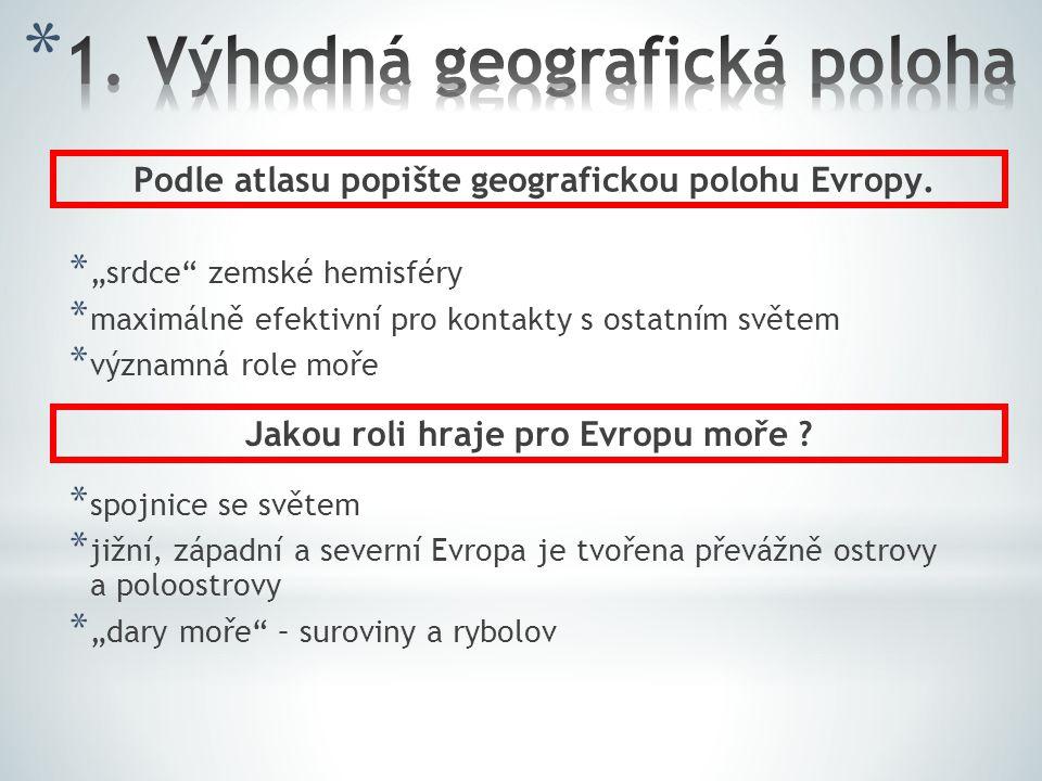 1. Výhodná geografická poloha