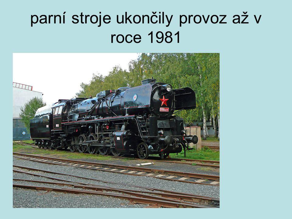 parní stroje ukončily provoz až v roce 1981