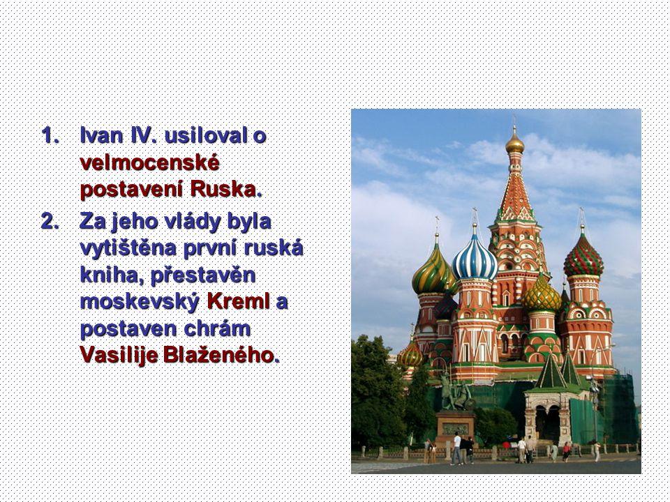 Ivan IV. usiloval o velmocenské postavení Ruska.
