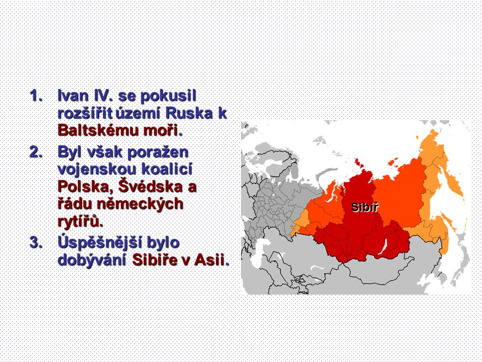 Ivan IV. se pokusil rozšířit území Ruska k Baltskému moři.