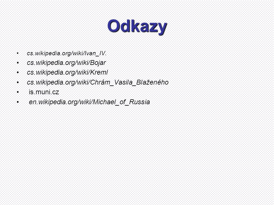 Odkazy cs.wikipedia.org/wiki/Bojar cs.wikipedia.org/wiki/Kreml