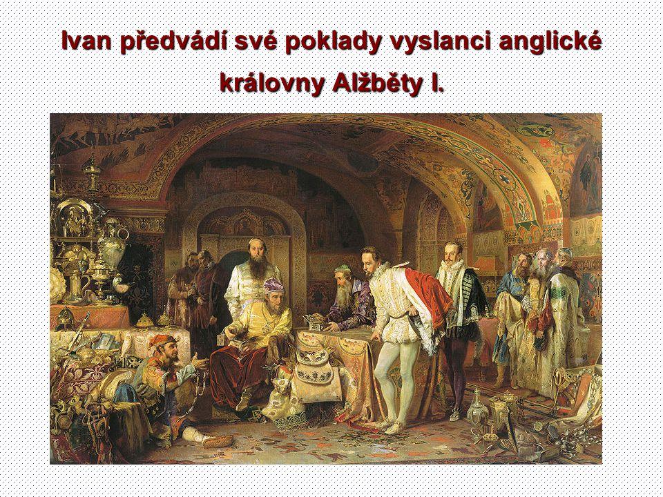 Ivan předvádí své poklady vyslanci anglické královny Alžběty I.