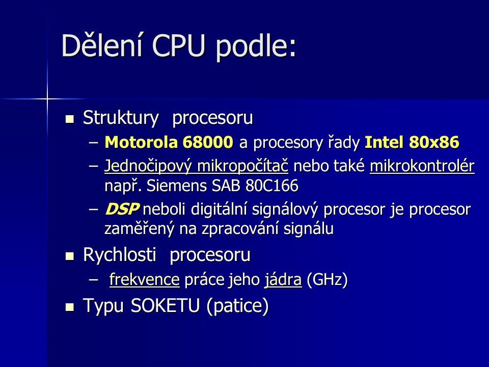 Dělení CPU podle: Struktury procesoru Rychlosti procesoru