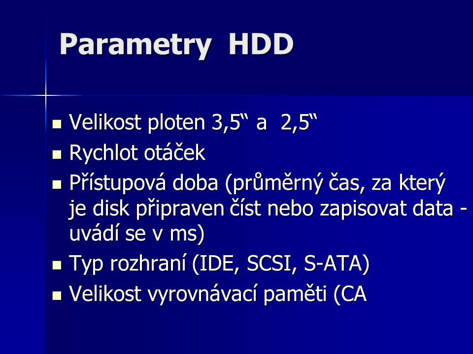 Parametry HDD Velikost ploten 3,5 a 2,5 Rychlot otáček