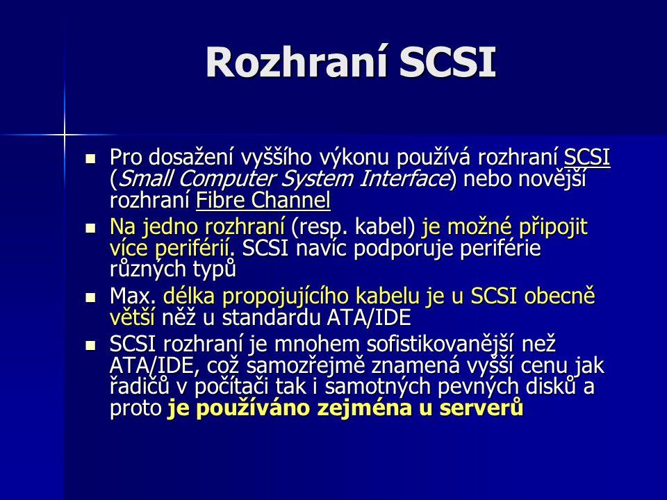Rozhraní SCSI Pro dosažení vyššího výkonu používá rozhraní SCSI (Small Computer System Interface) nebo novější rozhraní Fibre Channel.