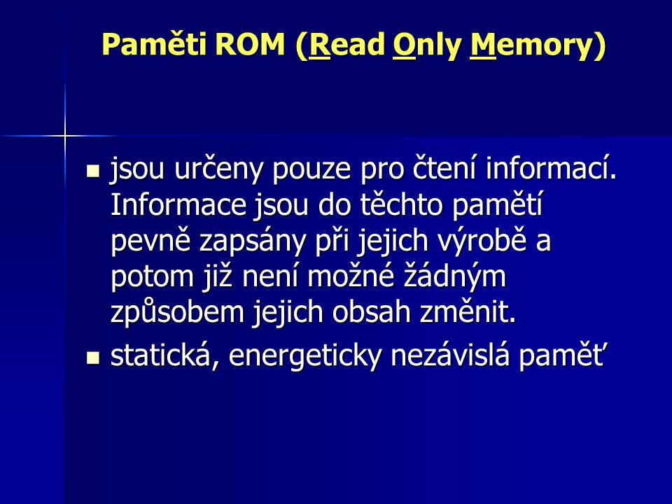 Paměti ROM (Read Only Memory)