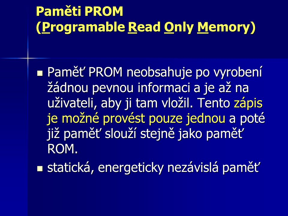 Paměti PROM (Programable Read Only Memory)