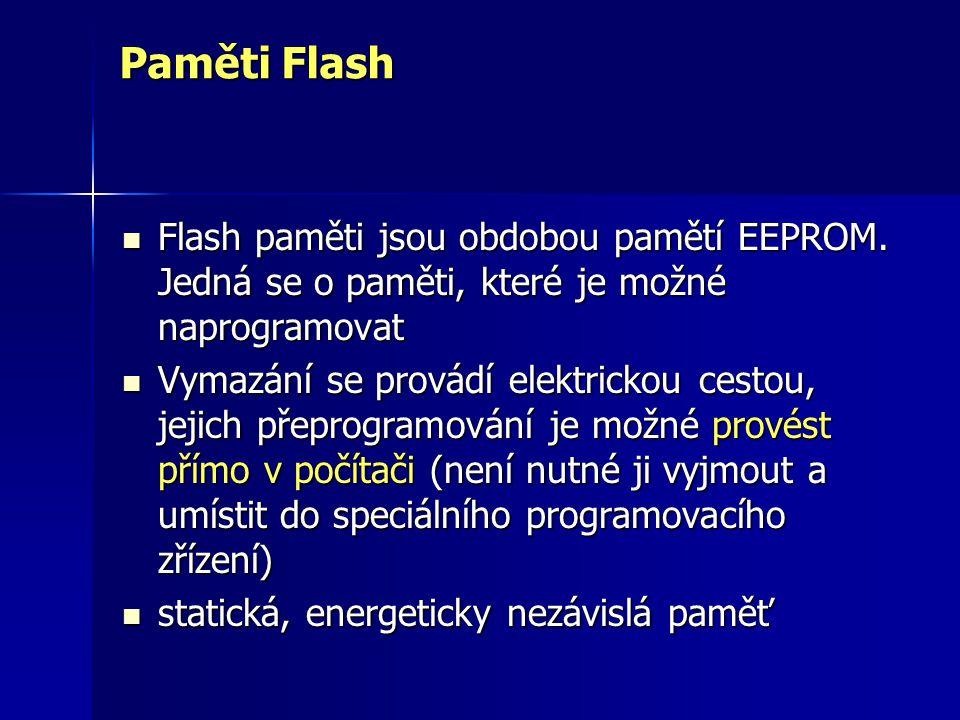 Paměti Flash Flash paměti jsou obdobou pamětí EEPROM. Jedná se o paměti, které je možné naprogramovat.