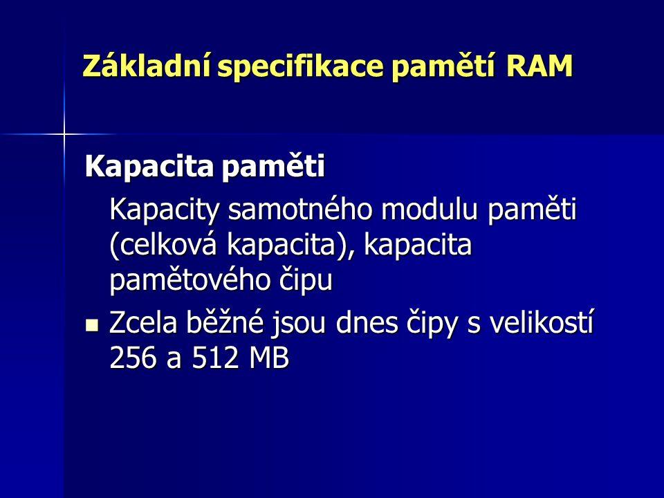 Základní specifikace pamětí RAM