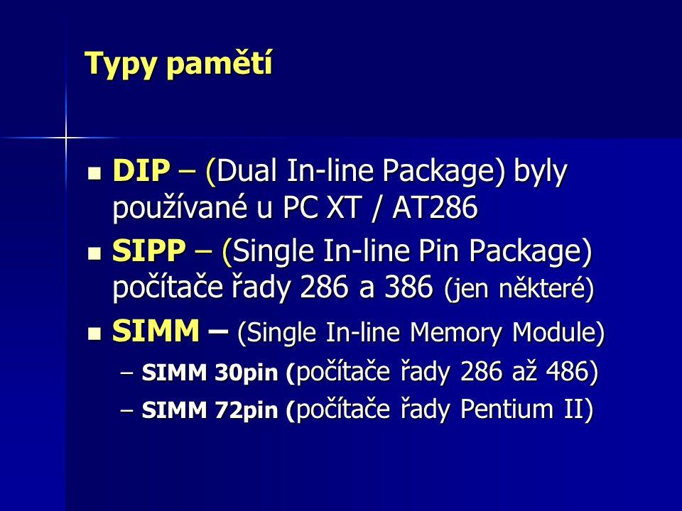 DIP – (Dual In-line Package) byly používané u PC XT / AT286