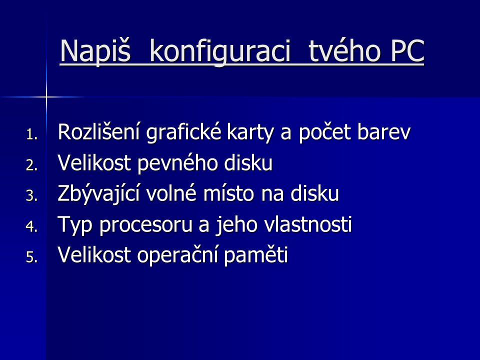 Napiš konfiguraci tvého PC