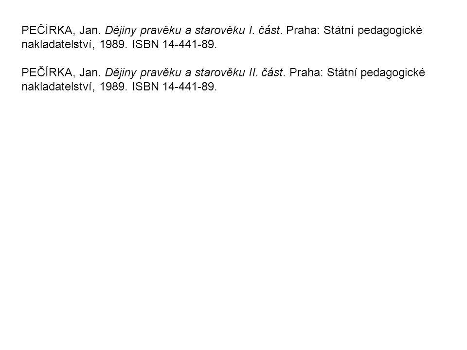 PEČÍRKA, Jan. Dějiny pravěku a starověku I. část