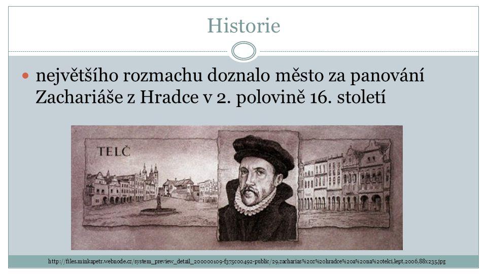Historie největšího rozmachu doznalo město za panování Zachariáše z Hradce v 2. polovině 16. století.