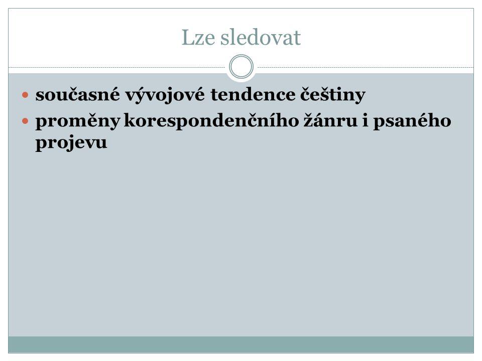 Lze sledovat současné vývojové tendence češtiny