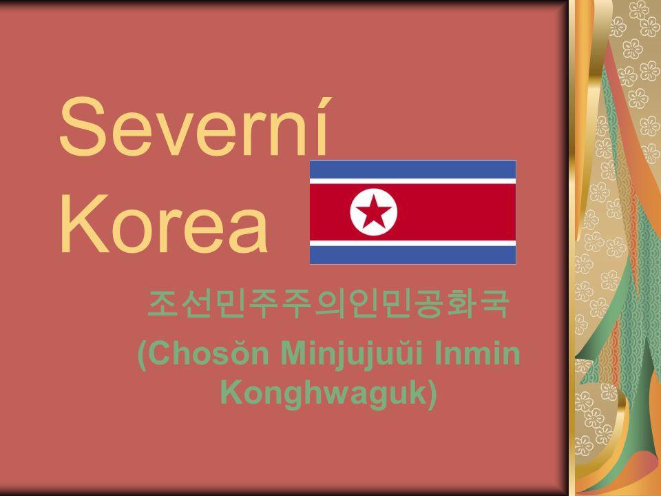 조선민주주의인민공화국 (Chosŏn Minjujuŭi Inmin Konghwaguk)